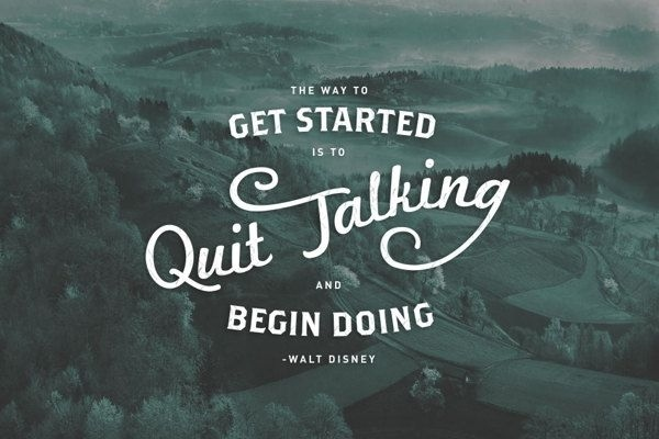 Quit Talking, Begin Doing