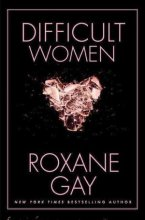 I managed to speak to Roxane Gay twice in 2017 without vomiting, crying, or passing out; this is an achievement I cannot overstate. How is one expected to hold her composure in the presence of such a singular writer? Difficult Women is one of two books Gay released in 2017, and full of a variety of women. In a year that so many women got to assert their power and influence, Gay gives so many of them strong, clear, and difficult voices.