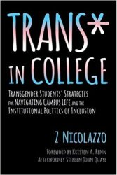 "These lists don't tend to have space for ""work reads,"" but this book - like Z - is exceptional. Framed by the experiences of six trans* students who Z worked with over a year and a half, it reveals the myriad challenges trans* students face on campus, how they navigate and cope with them, and what they need from the professionals charged with educating and supporting them. Z's take on the topic challenges me to think about how I do my work, and invited questions in a way that few ""work reads"" have in recent years. Go get this book. Read it. Learn from it. And carry what you learn into practice. Your students (ALL of them) need you to."