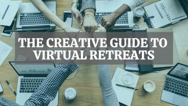 THE CREATIVE GUIDE TO VIRTUAL RETREATS